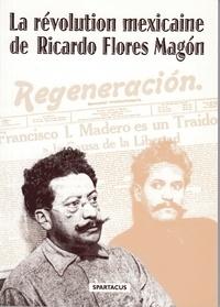 La révolution mexicaine de Ricardo Flores Magon.pdf