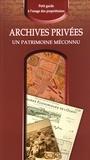 AAF - Archives privées, un patrimoine méconnu - Petit guide à l'usage des propriétaires.