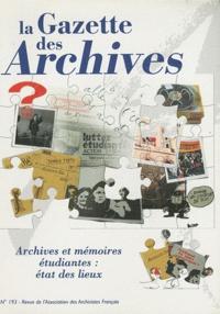 Jean-Philippe Legois - La Gazette des archives N° 193/2002 : Archives et mémoires étudiantes : état des lieux.