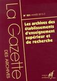 AAF - La Gazette des archives N° 231/2013-3 : Les archives des établissements d'enseignement supérieur et de recherche.