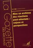 Maëlle Bazin et Marie Van Eeckenrode - La Gazette des archives N° 250/2018-2 : Mise en archives des réactions post-attentats : enjeux et perspectives.