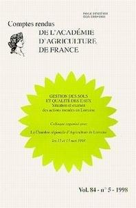 AAF - Gestion des sols et qualité des eaux : situation et examen des actions menées en Lorraine (Comptes rendus de l'AAf Vol.84 N°5 1998).