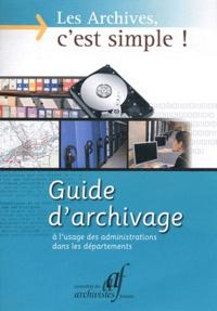 AAF - Les Archives, c'est simple ! - Guide d'archivage à l'usage des administrations dans les départements.