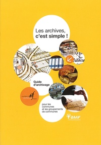 AAF - Les archives, c'est simple ! - Guide d'archivage pour les communes et les groupements de communes.
