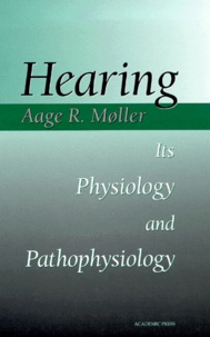 Hearing. Its Physiology and Pathophysiology - Aage-R Moller | Showmesound.org