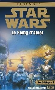 Aaron Allston - Les X-Wings Tome 6 : Le poing d'acier.