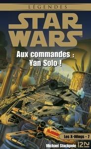 Aaron Allston - Les X-Wings Tome 7 : Aux commandes, Yan Solo !.