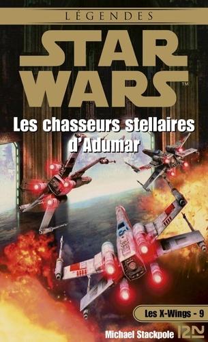 Les X-Wings Tome 9 Les chasseurs stellaires d'Adumar