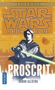 Aaron Allston - Star Wars, le destin des Jedi Tome 1 : Proscrit.