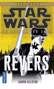 Aaron Allston - Star Wars, le destin des Jedi Tome 4 : Revers.