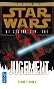 Aaron Allston - Star Wars, le destin des Jedi Tome 7 : Jugement.