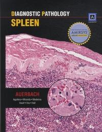 Aaron Auerbach et Nadine Aguilera - Diagnostic Pathology: Spleen.