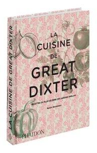 Aaron Bertelsen - La cuisine de great dixter - Recettes du plus célèbre des jardins angalis.