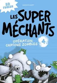 Aaron Blabey - Les super méchants Tome 4 : Opération chatons zombies.