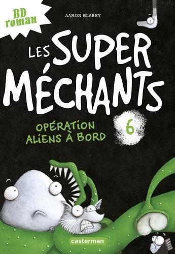 Les super méchants Tome 6 Opération aliens à bord