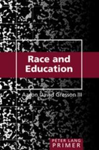 Aaron david Gresson iii - Race and Education Primer.