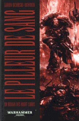 Aaron Dembski-Bowden - Le pilleur de sang - Un roman des Night Lords.
