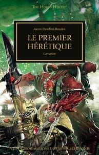 Aaron Dembski-Bowden - The Horus Heresy  : Le premier hérétique - Corruption.
