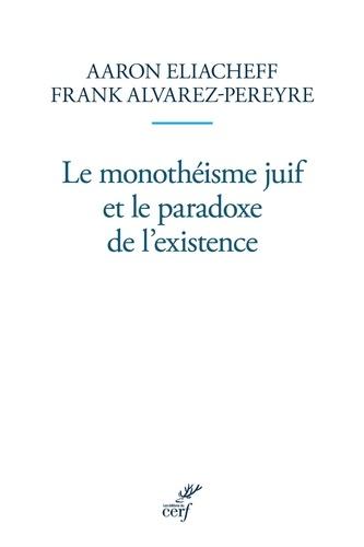 Le monothéisme juif et le paradoxe de l'existence