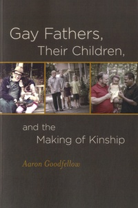 Aaron Goodfellow - Gay fathers, their children, and their children.