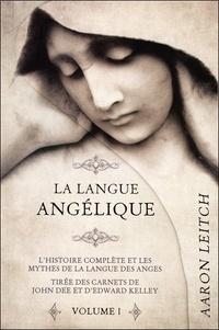 La langue angélique - Tome 1, Lhistoire complète et les mythes de la langue des anges tirée des journaux de John Dee et dEdward Kelley.pdf