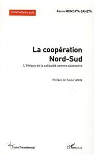 Aaron Mundaya Baheta - La coopération Nord-Sud - L'éthique de la solidarité comme alternative.