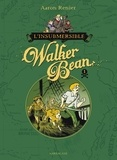 Aaron Renier et Alec Longstreth - L'insubmersible Walker Bean Tome 1 : .