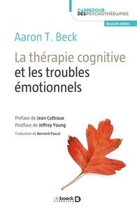 La thérapie cognitive et les troubles émotionnels.