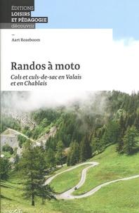 Aart Rozeboom - Randos à moto - Cols et culs-de-sac en Valais et en Chablais.