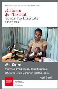 Aatif Somji - Who Cares? - Addressing Unpaid Care and Domestic Work as a Barrier to Female Microenterprise Development.