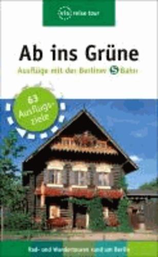 Ab ins Grüne – Ausflüge mit der Berliner S-Bahn - 64  Ausflugsziele , Rad- und Wandertouren rund um Berlin. Tourenplaner.