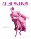 Ab ins Museum! Die Art+Weise einen Museumsbesuch zu planen - Das Buch für Museumsbesucher.