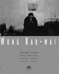 Abbas Ackbar et Jean-Marc Lalanne - Wong Kar-wai - English version.