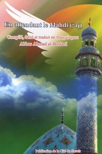 Abbas-Ahmad Al-Bostani - En attendant le Mahdi ('aj).