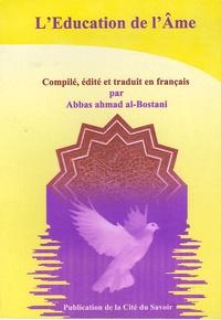 Abbas-Ahmad Al-Bostani - L'Education de l'Ame.