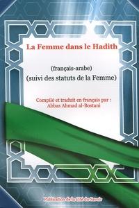 Abbas-Ahmad Al-Bostani - La Femme dans le Hadith - Suivi des statuts de la Femme, édition bilingue français-arabe.