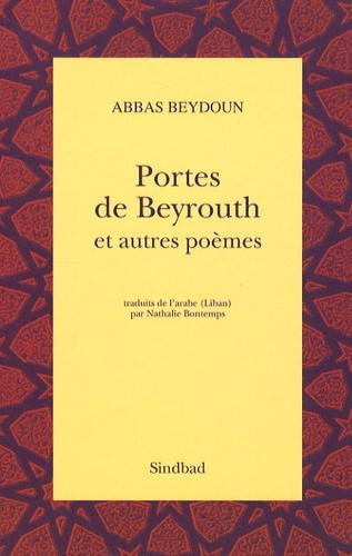 Abbas Beydoun - Portes de Beyrouth - Et autres poèmes.
