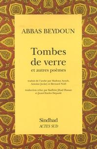 Abbas Beydoun - Tombes de verre - Et autres poèmes.
