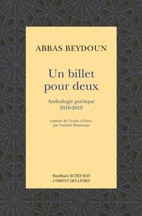 Abbas Beydoun - Un billet pour deux - Anthologie poétique 2010-2019.
