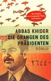 Abbas Khider - Die Orangen des Präsidenten.