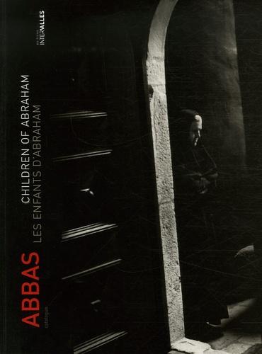 Abbas - Les enfants d'Abraham - Edition bilingue français-anglais.
