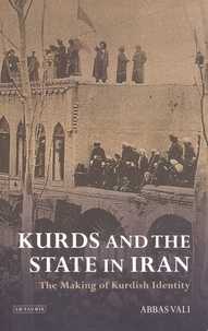 Abbas Vali - Kurds and the State in Iran - The Making of Kurdish Identity.