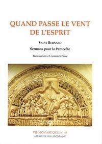 Abbaye de Bellefontaine - Quand passe le vent de l'esprit - Saint Bernard : Sermons pour la Pentecôte.