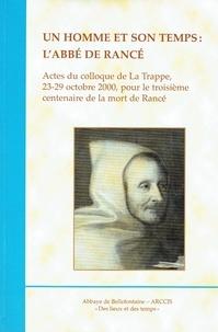 Abbaye de Bellefontaine - Un homme et son temps : l'abbé de Rancé.