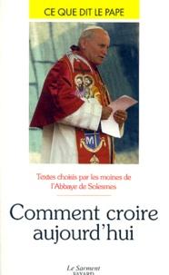 Abbaye de Solesmes - Comment croire aujourd'hui.