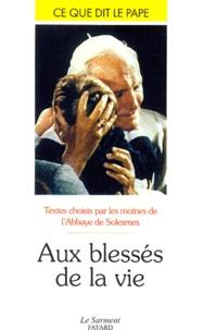 Abbaye de Solesmes - Les blessés de la vie.