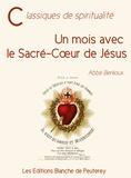 Abbé Berlioux - Un mois avec le Sacré-Cour de Jésus.
