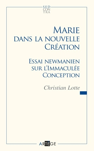Marie dans la nouvelle création. Essai newmanien sur l'Immaculée Conception