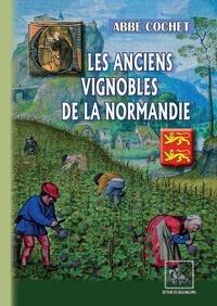 Abbé Cochet - Les anciens vignobles de la Normandie.