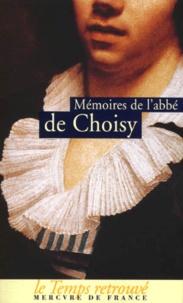 Mémoires de labbé de Choisy : Mémoires pour servir à lhistoire de Louis XIV. Mémoires de labbé de Choisy habillé en femme.pdf
